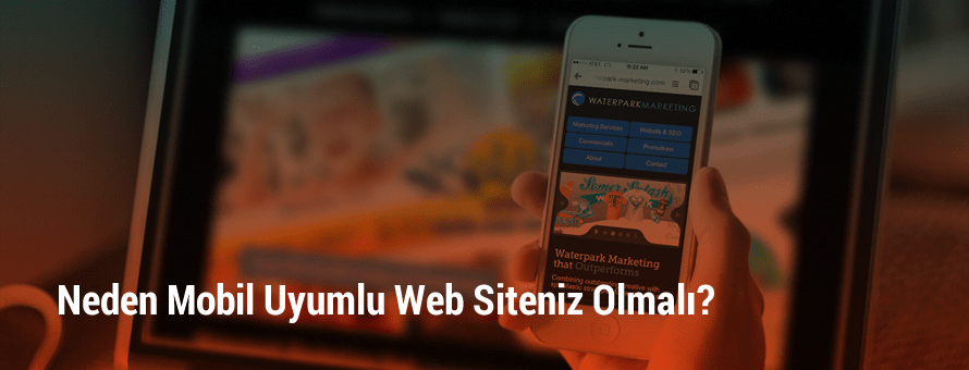 Neden Mobil Uyumlu Web Siteniz Olmalı?