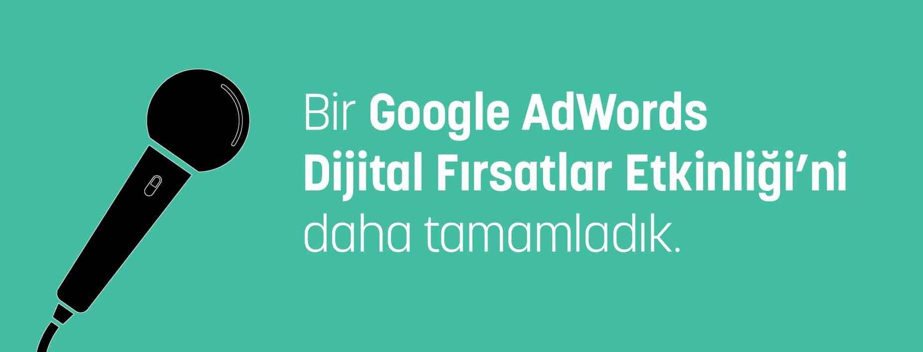 Google AdWords Dijital Fırsatlar Etkinliği