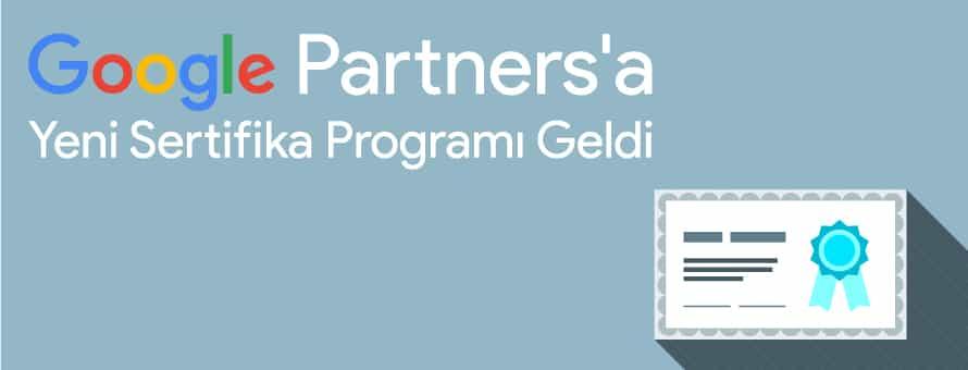 Google Partners'a Yeni Sertifika Programı Geldi