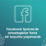 Facebook Spaces İle Arkadaşlıklar Farklı Bir Boyutta Yaşanacak