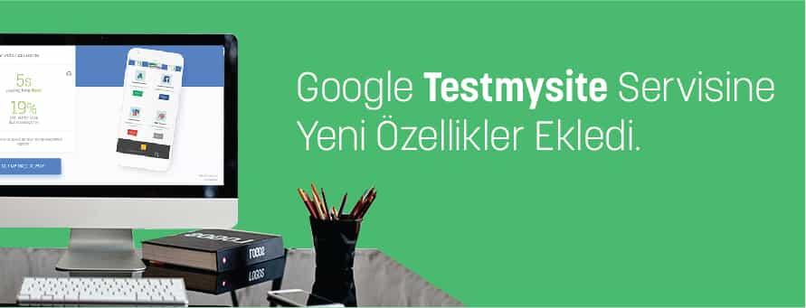 Google Test My Site Servisinde Yeni Özellikler