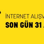 İnternet Alışverişi İçin Son Gün 31 Aralık!