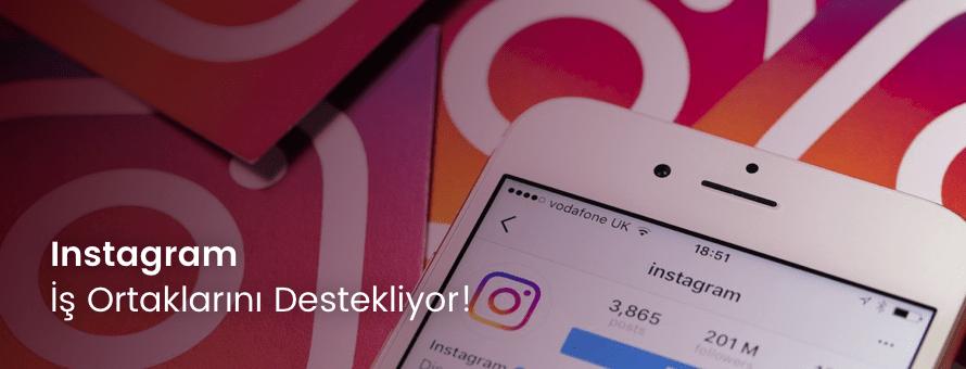 Instagram İş Ortaklarını Destekliyor