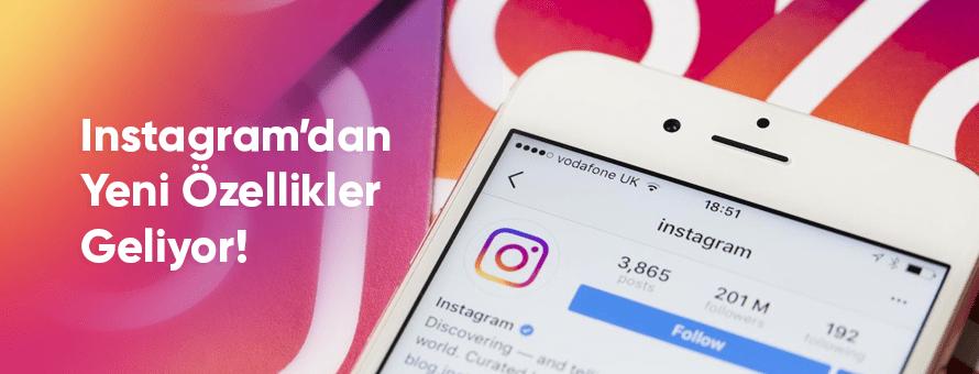 Instagram'dan Yeni Özellikler Geliyor