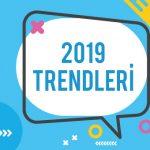 2019'da Asla Göz Ardı Etmek İstemeyeceğiniz 5 Dijital Pazarlama Trendi