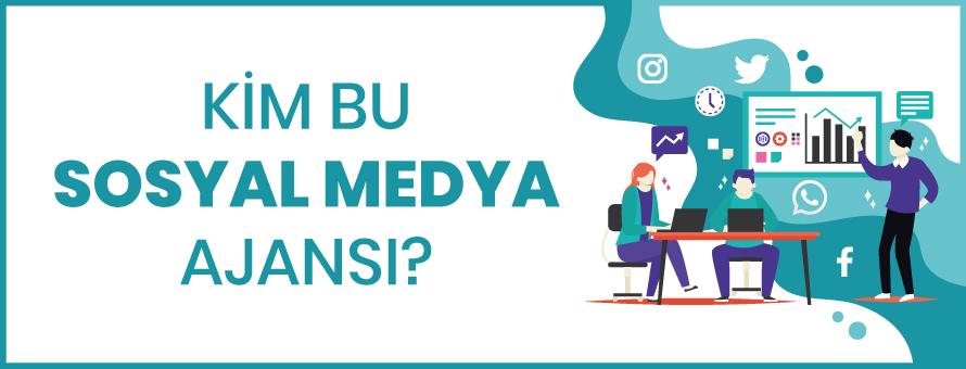 Sosyal Medya Ajansı Kimdir?