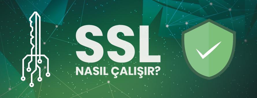SSL Nasıl Çalışır?