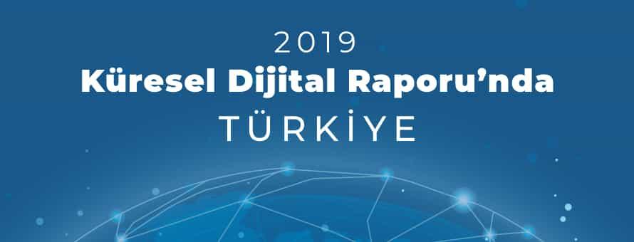 2019 Küresel Dijital Raporu'nda Türkiye