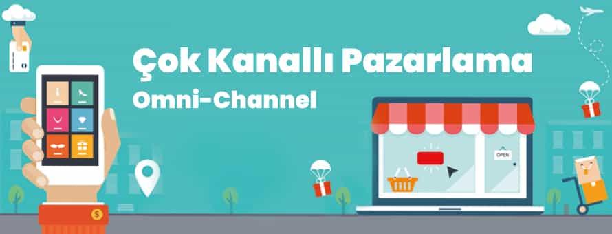 Çok Kanallı Pazarlama (Omni-Channel)