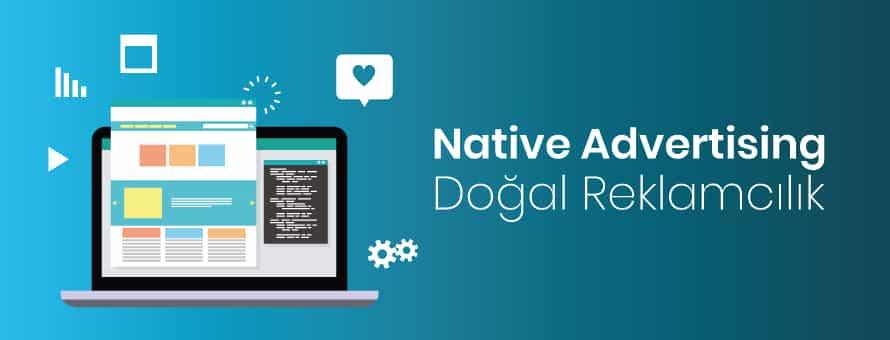 Native Advertising: Doğal Reklamcılık