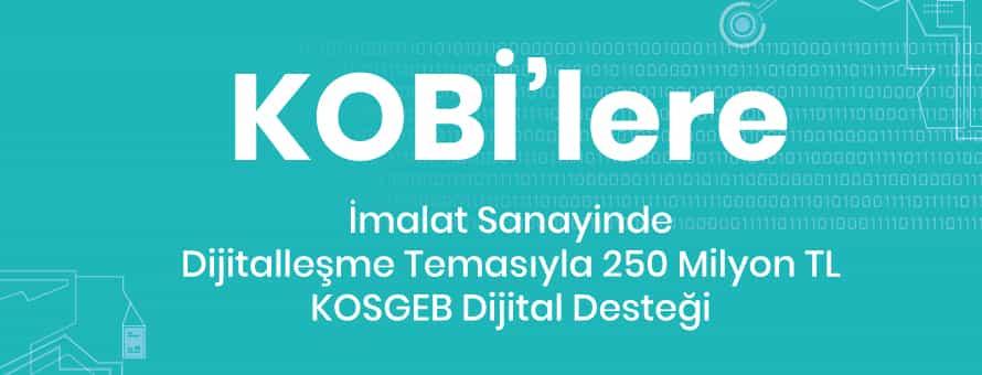 KOBİ'lere 250 Milyon TL KOSGEB Dijital Desteği