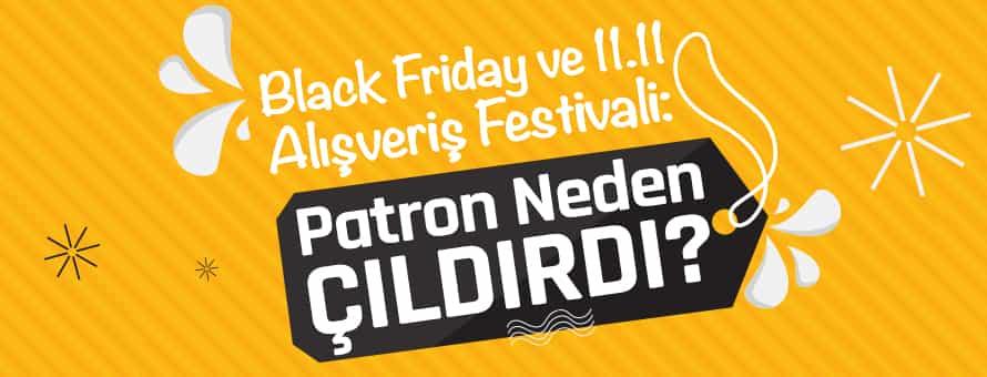 Black Friday ve 11.11 Alışveriş Festivali: Patron Neden Çıldırdı?