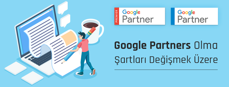 Google Partners Olma Şartları Değişti