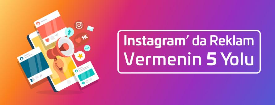 Instagram'da Reklam Vermenin 5 Yolu