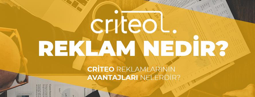 Criteo Reklamları ve Avantajları Nelerdir?