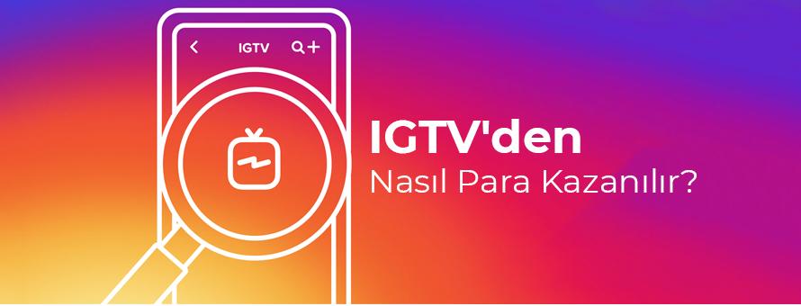 IGTV'den Nasıl Para Kazanılır?