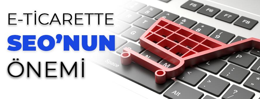 E-Ticarette SEO'nun Önemi