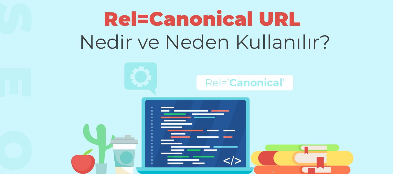 Rel=Canonical URL Nedir ve Neden Kullanılır?