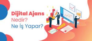 Dijital Ajans Nedir ve Ne İş Yapar?