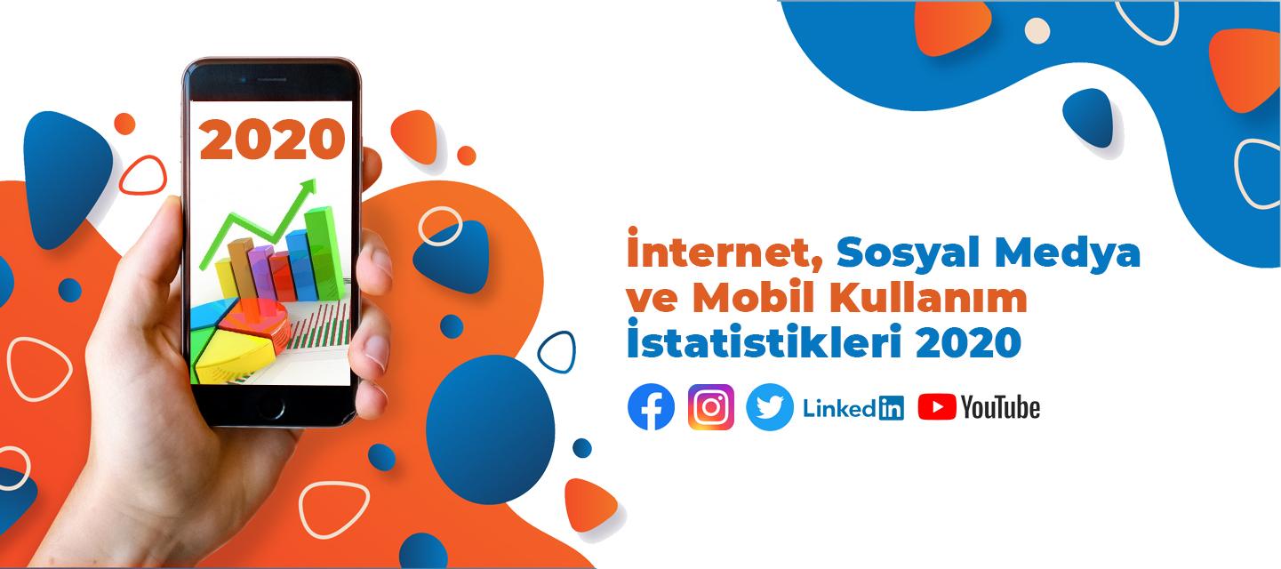 İnternet, Sosyal Medya ve Mobil Kullanım İstatistikleri 2020