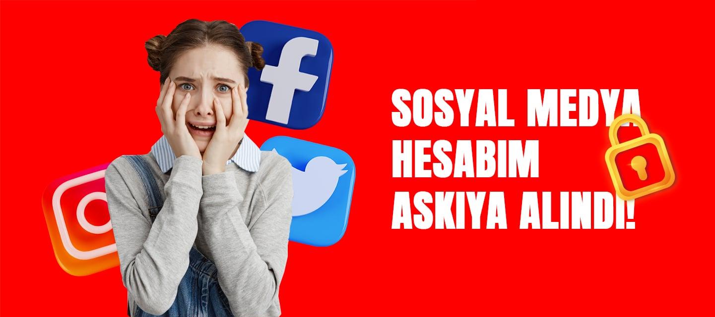 sosyal-medya-hesabim-askiya-alindi