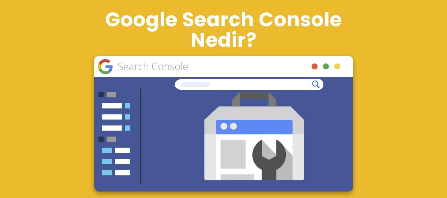 Google-Search-Console-Nedir
