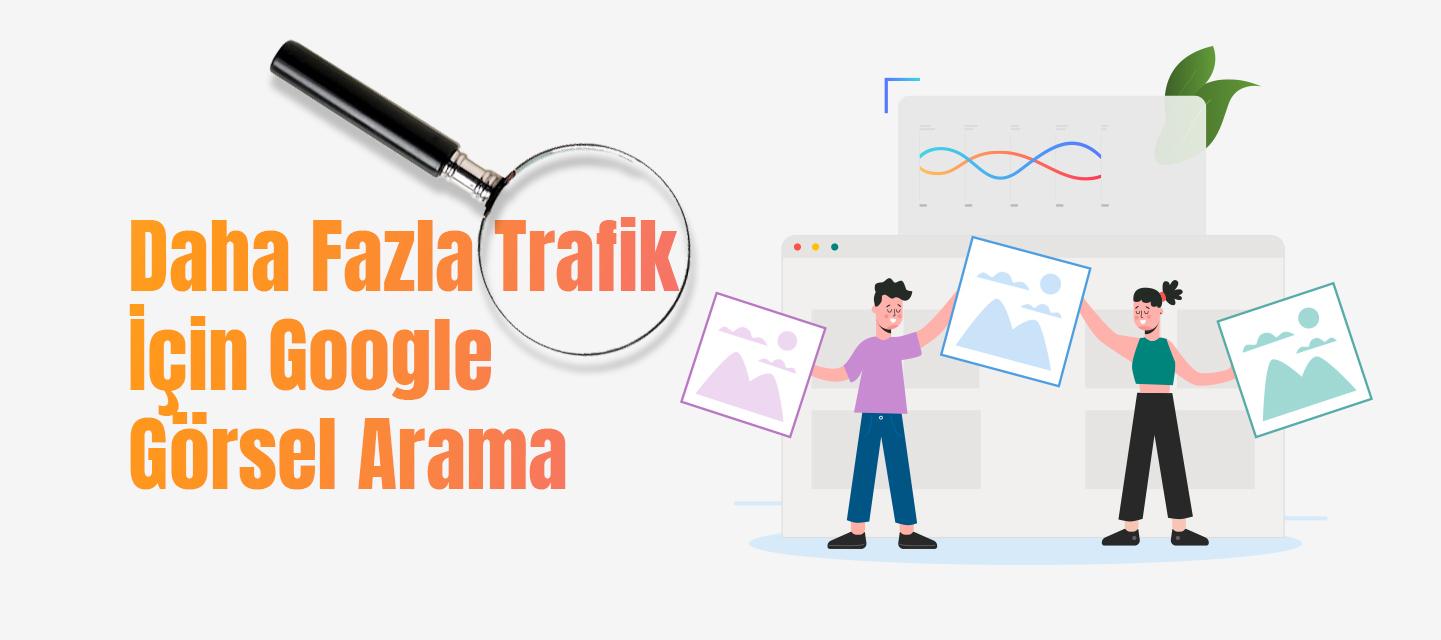 Daha Fazla Trafik İçin Google Görsel Arama
