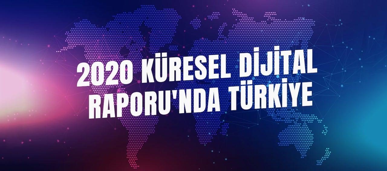2020 Küresel Dijital Raporu'nda Türkiye