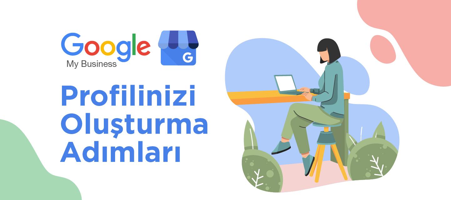 Google-My-Business-Profilinizi-Olusturma-Adimlari_blog