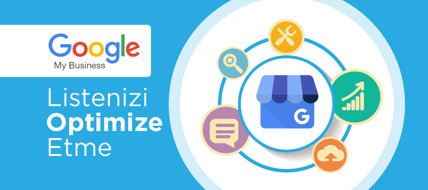 Google My Business Listenizi Optimize Etme
