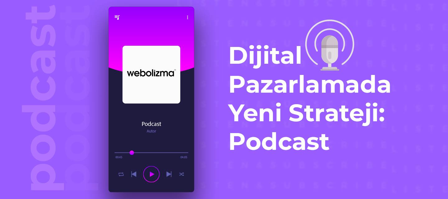 Dijital Pazarlamada Yeni Strateji: Podcast