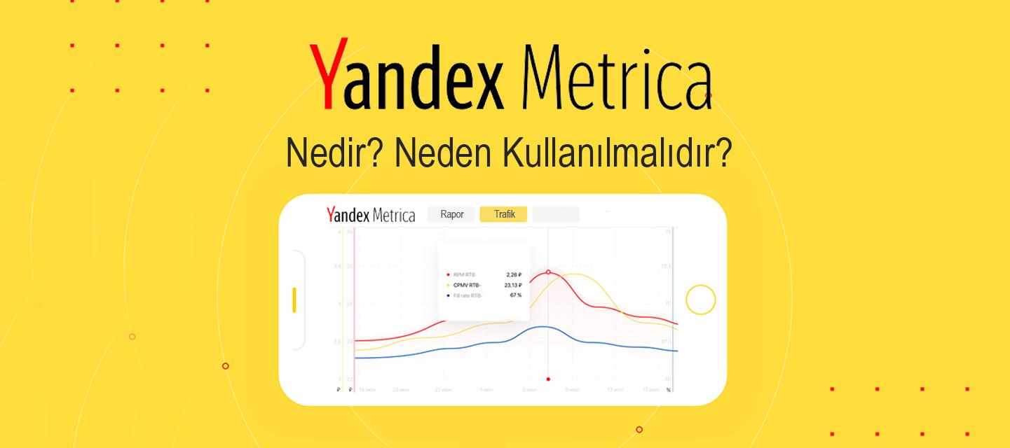 Yandex Metrica Nedir? Neden Kullanılmalıdır?