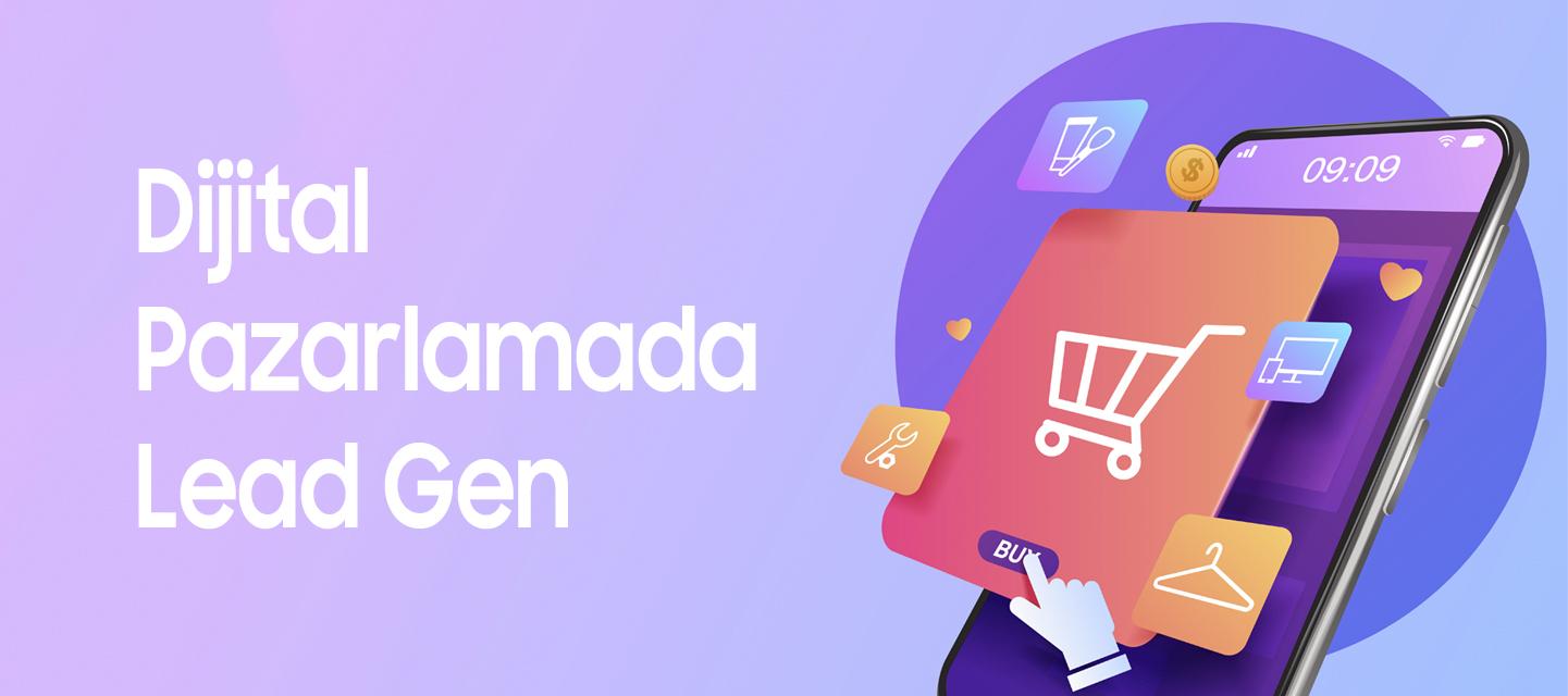 Dijital Pazarlamada Lead Gen