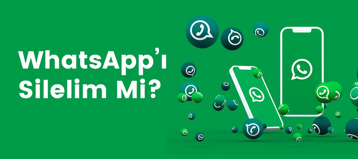 WhatsApp'i-Silelim-Mi