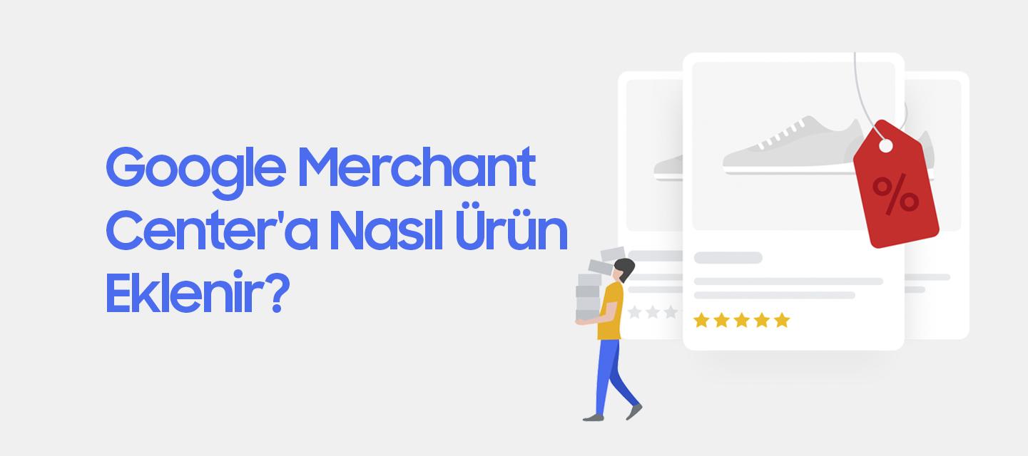 Google-Merchant-Center'a-Nasil-Urun-Eklenir
