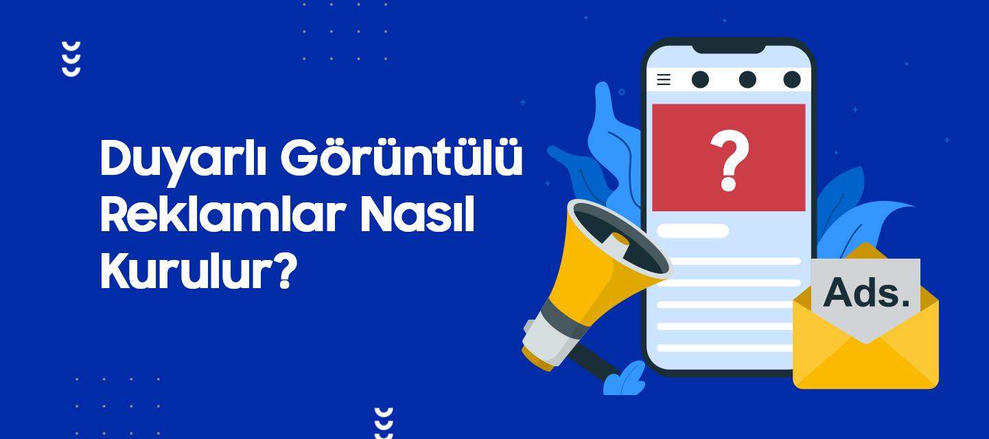 Duyarli-Goruntulu-Reklamlar-Nasil-Kurulur
