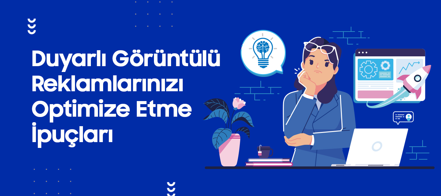 Duyarli-Goruntulu-Reklamlarinizi-Optimize-Etme-Ipuclari