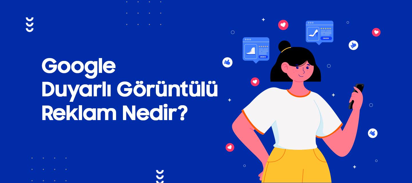 Google-Duyarli-Goruntulu-Reklam-Nedir